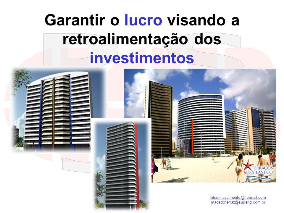 Garantir o lucro visando a retroalimentação dos investimentos