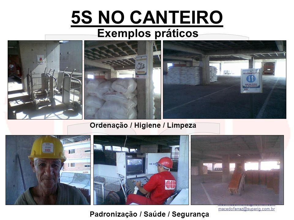 5S NO CANTEIRO Exemplos práticos Ordenação / Higiene / Limpeza