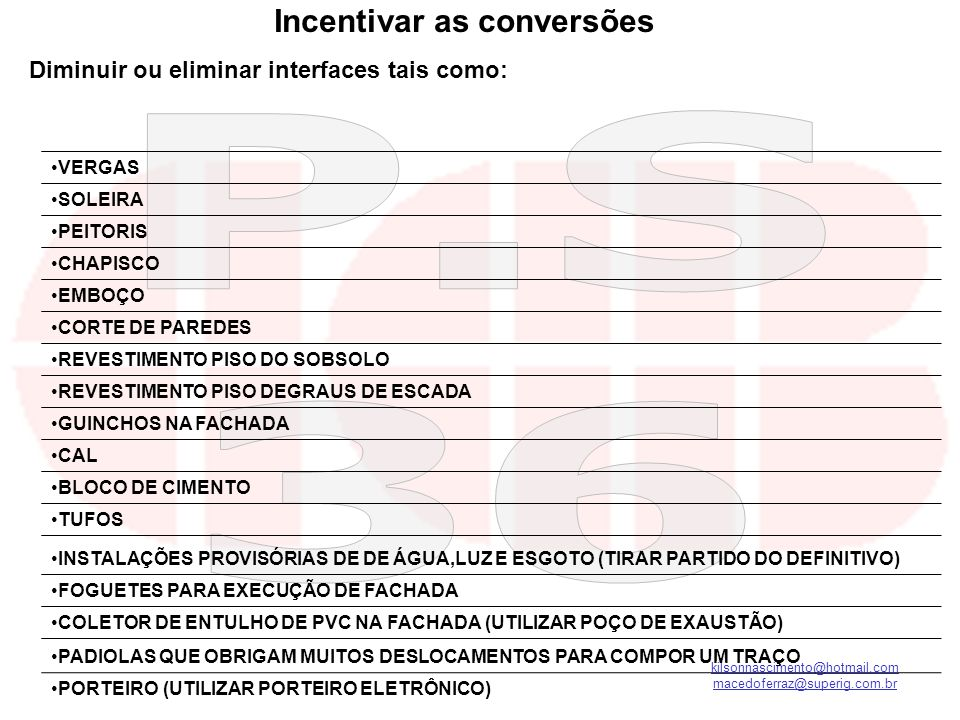 Incentivar as conversões Diminuir ou eliminar interfaces tais como: