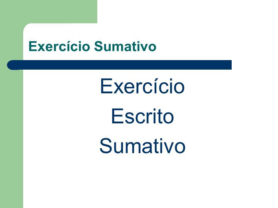 Exercício Sumativo Exercício Escrito Sumativo