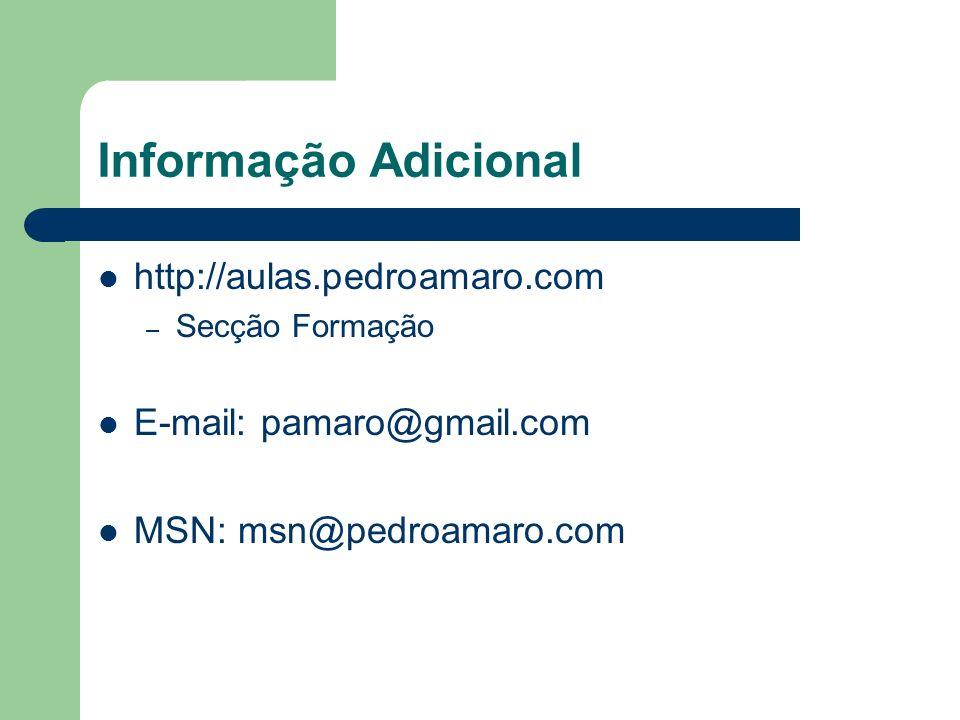 Informação Adicional http://aulas.pedroamaro.com