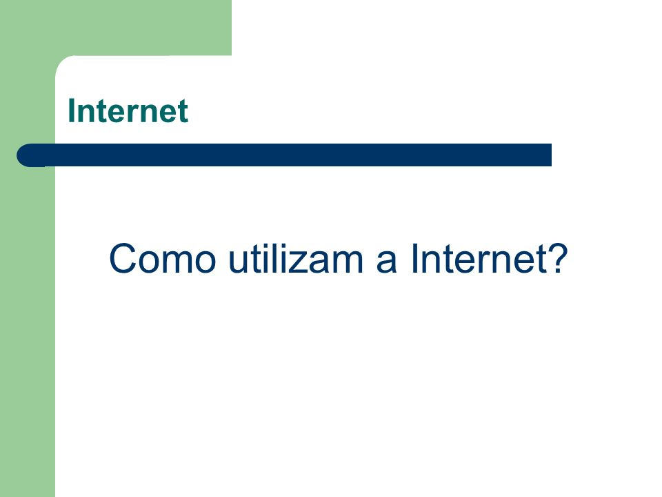 Como utilizam a Internet