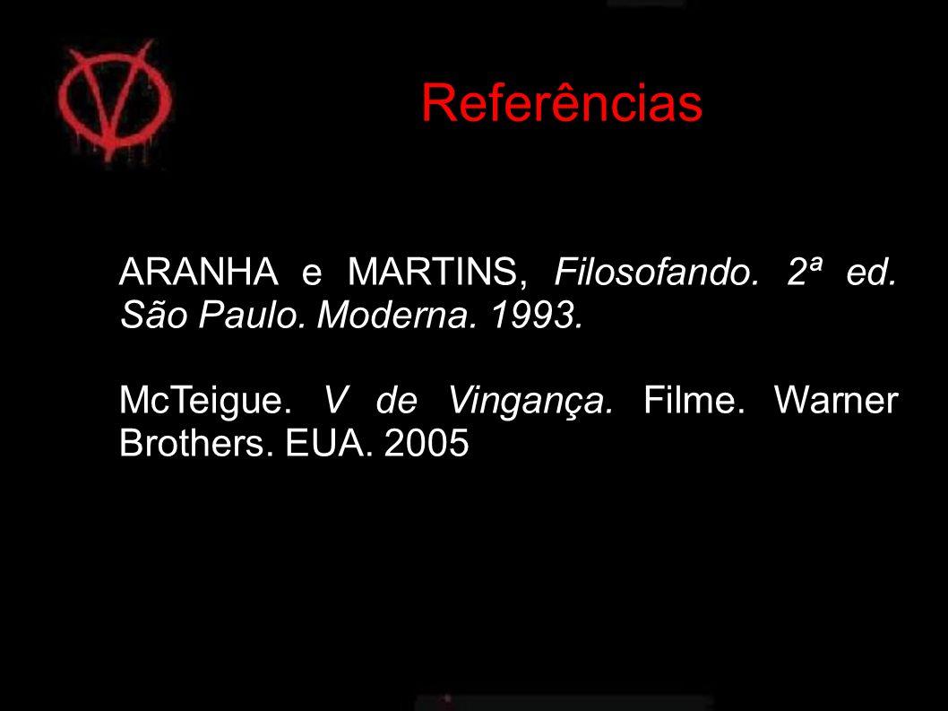 Referências ARANHA e MARTINS, Filosofando. 2ª ed.