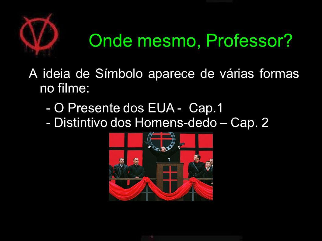 A ideia de Símbolo aparece de várias formas no filme:
