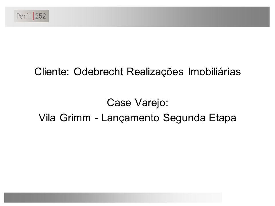 Cliente: Odebrecht Realizações Imobiliárias Case Varejo: