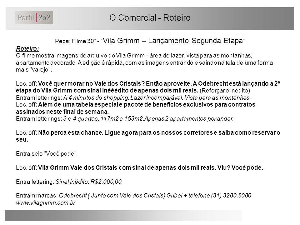 Peça: Filme 30 - Vila Grimm – Lançamento Segunda Etapa