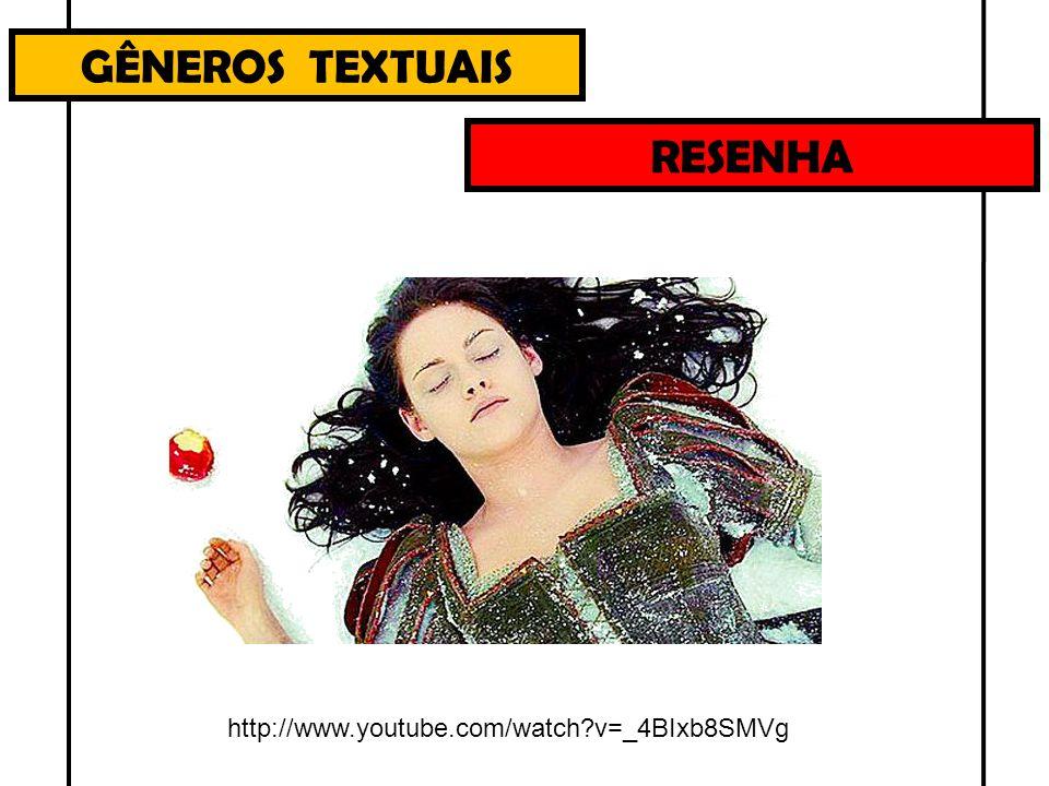 GÊNEROS TEXTUAIS RESENHA http://www.youtube.com/watch v=_4BIxb8SMVg