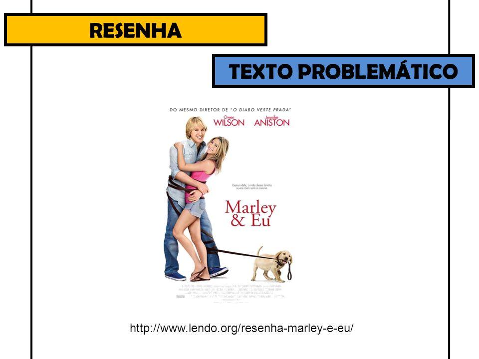 RESENHA TEXTO PROBLEMÁTICO http://www.lendo.org/resenha-marley-e-eu/
