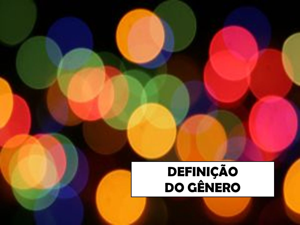 DEFINIÇÃO DO GÊNERO