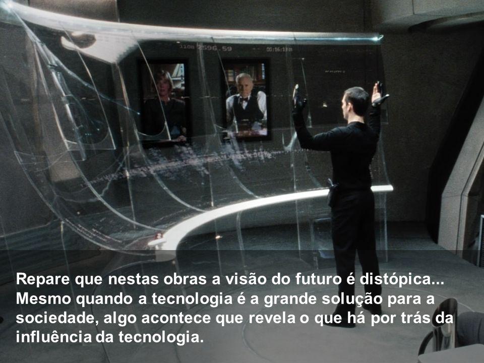 Repare que nestas obras a visão do futuro é distópica