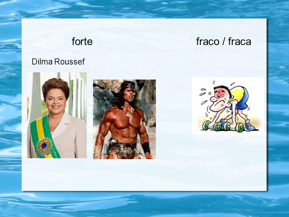 forte fraco / fraca Dilma Roussef