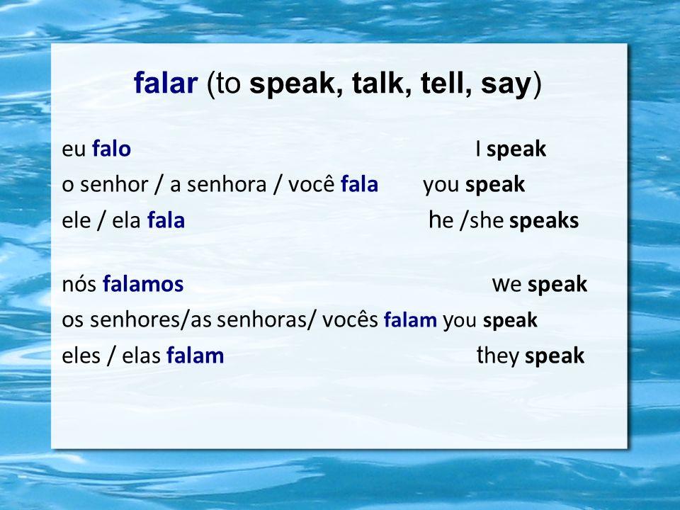 falar (to speak, talk, tell, say)