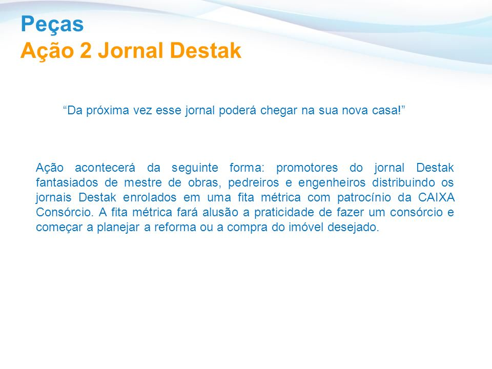 Peças Ação 2 Jornal Destak AÇÃO JORNAL DESTAK