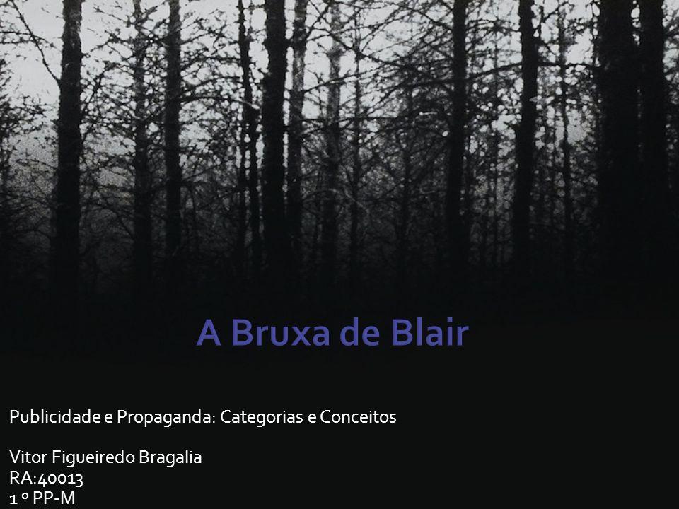 A Bruxa de Blair Publicidade e Propaganda: Categorias e Conceitos
