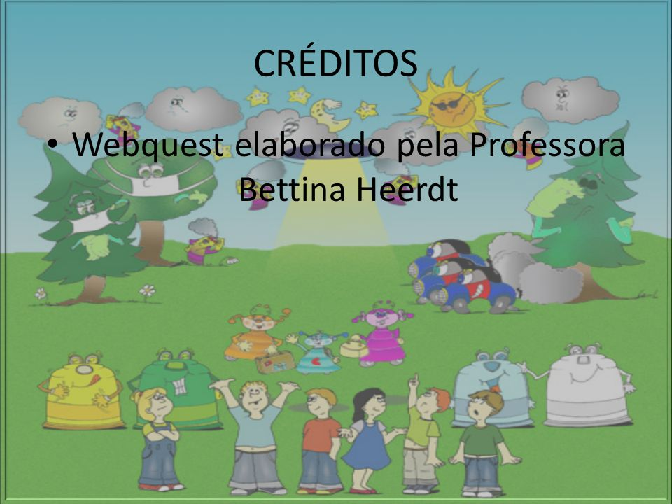 Webquest elaborado pela Professora Bettina Heerdt