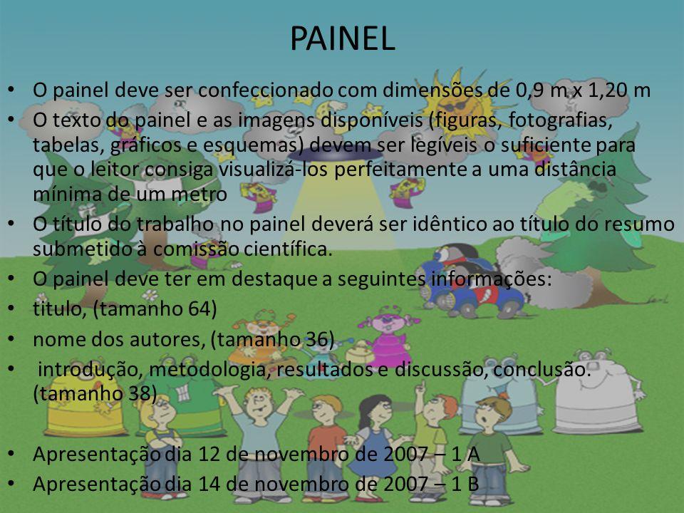PAINEL O painel deve ser confeccionado com dimensões de 0,9 m x 1,20 m