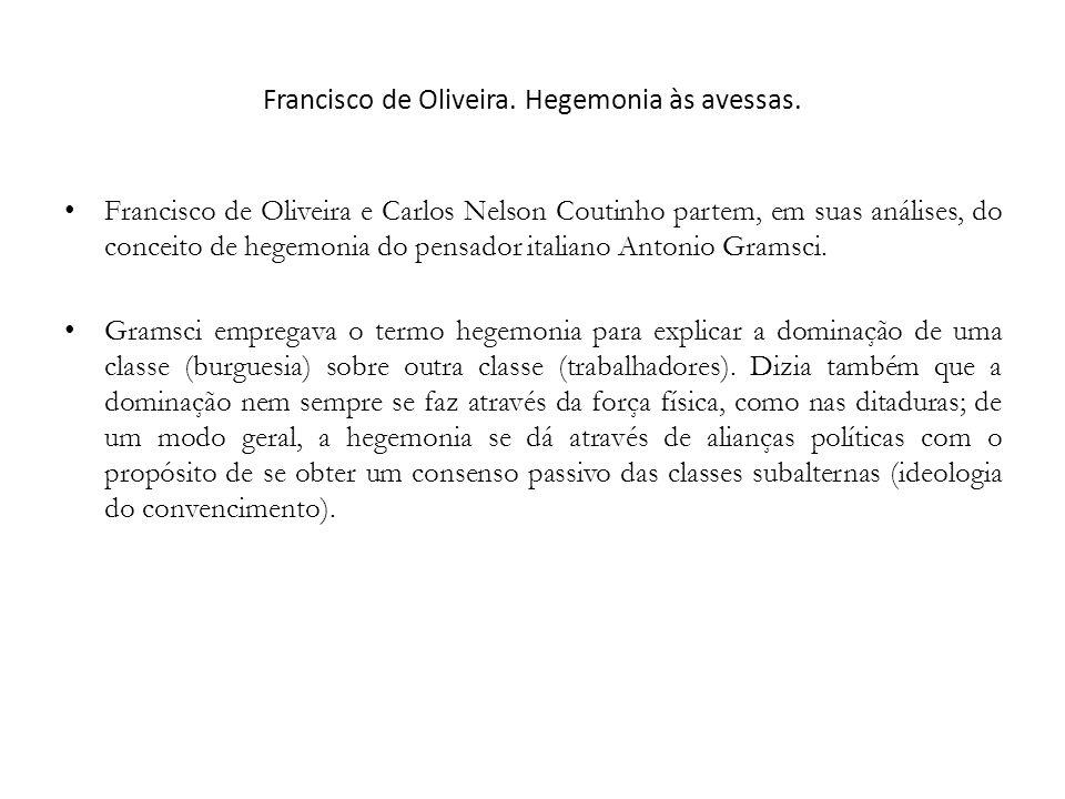 Francisco de Oliveira. Hegemonia às avessas.