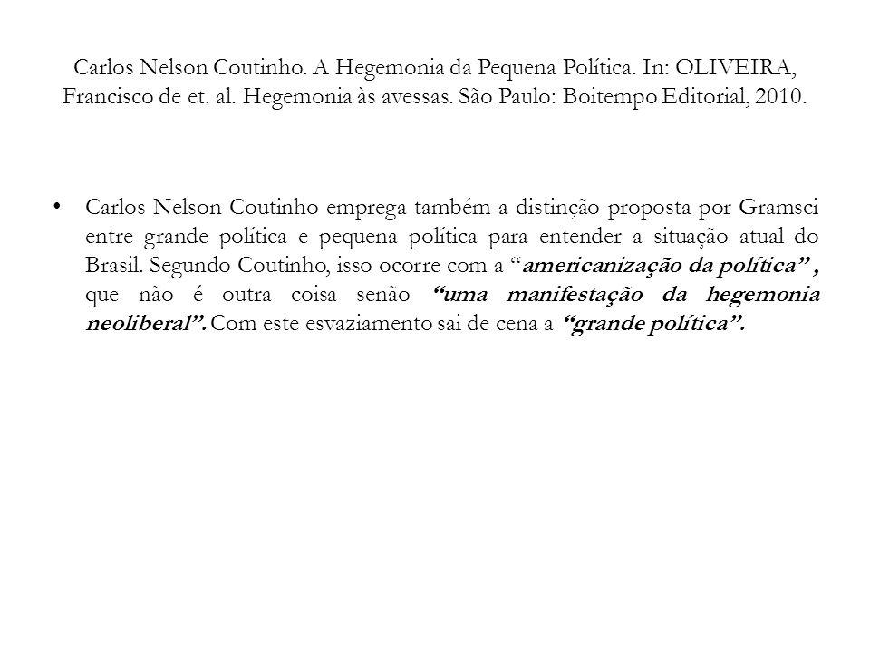 Carlos Nelson Coutinho. A Hegemonia da Pequena Política