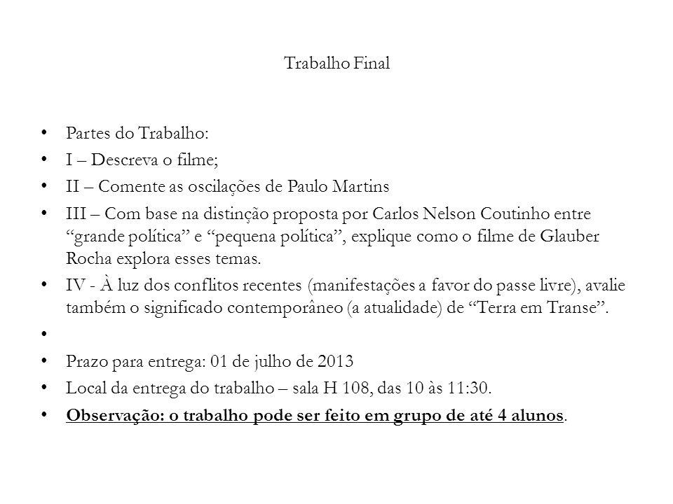 Trabalho Final Partes do Trabalho: I – Descreva o filme; II – Comente as oscilações de Paulo Martins.