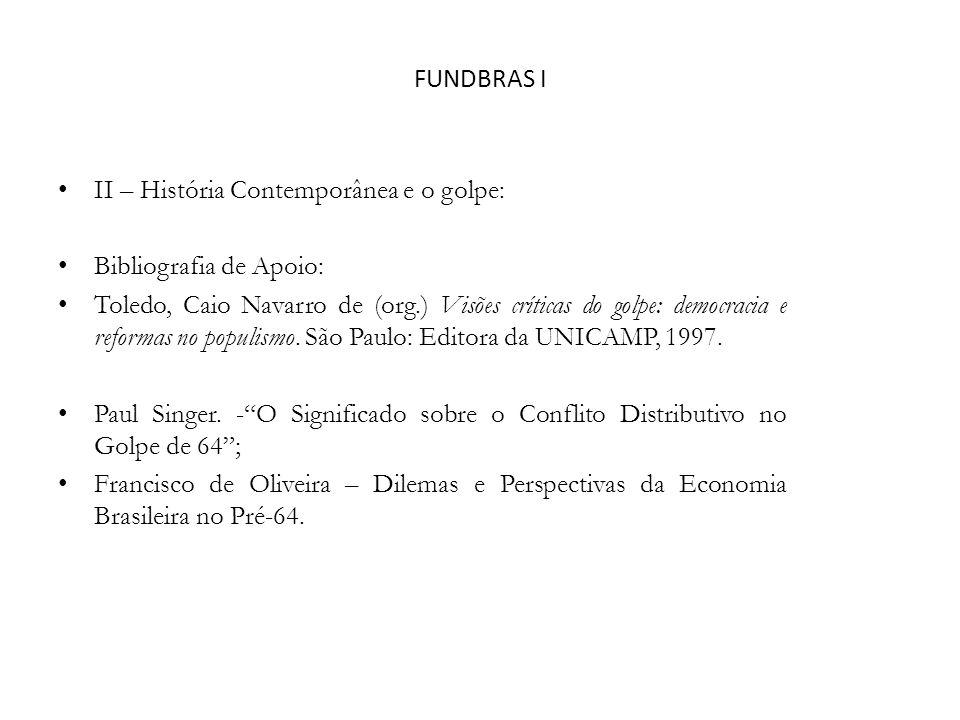 FUNDBRAS I II – História Contemporânea e o golpe: Bibliografia de Apoio: