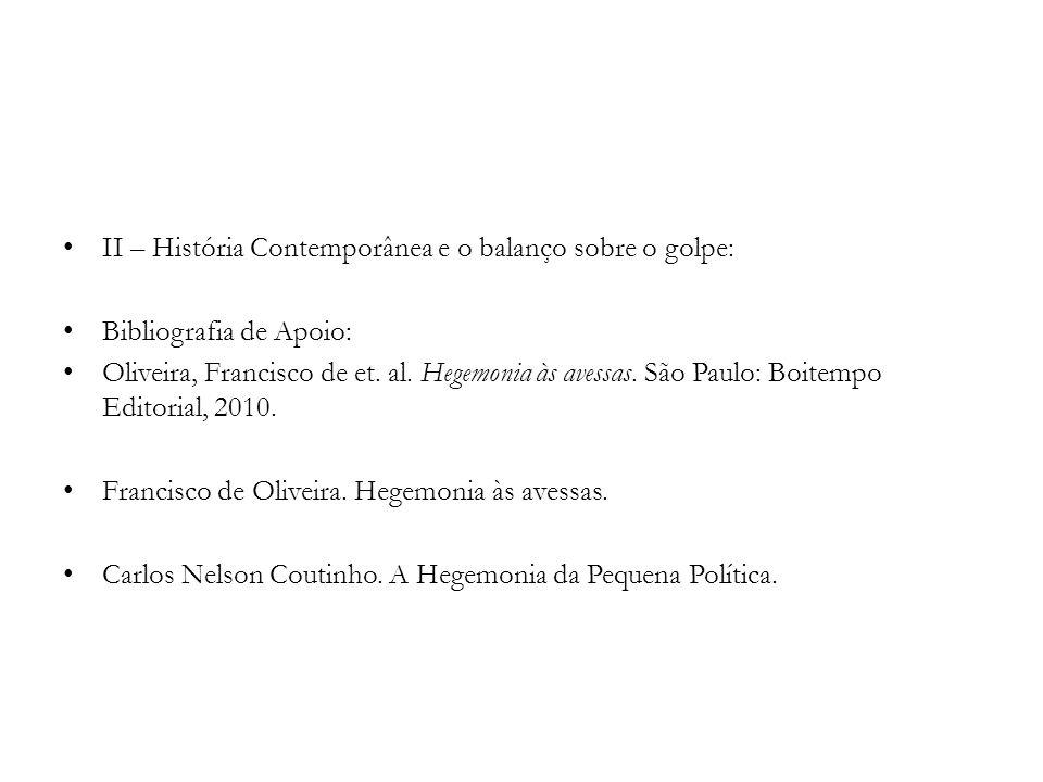 II – História Contemporânea e o balanço sobre o golpe: