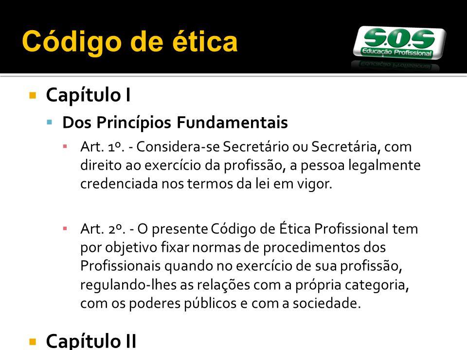 Código de ética Capítulo I Capítulo II Dos Princípios Fundamentais
