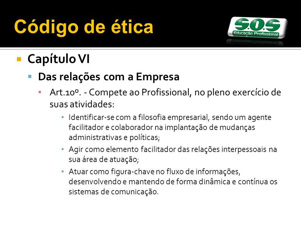 Código de ética Capítulo VI Das relações com a Empresa