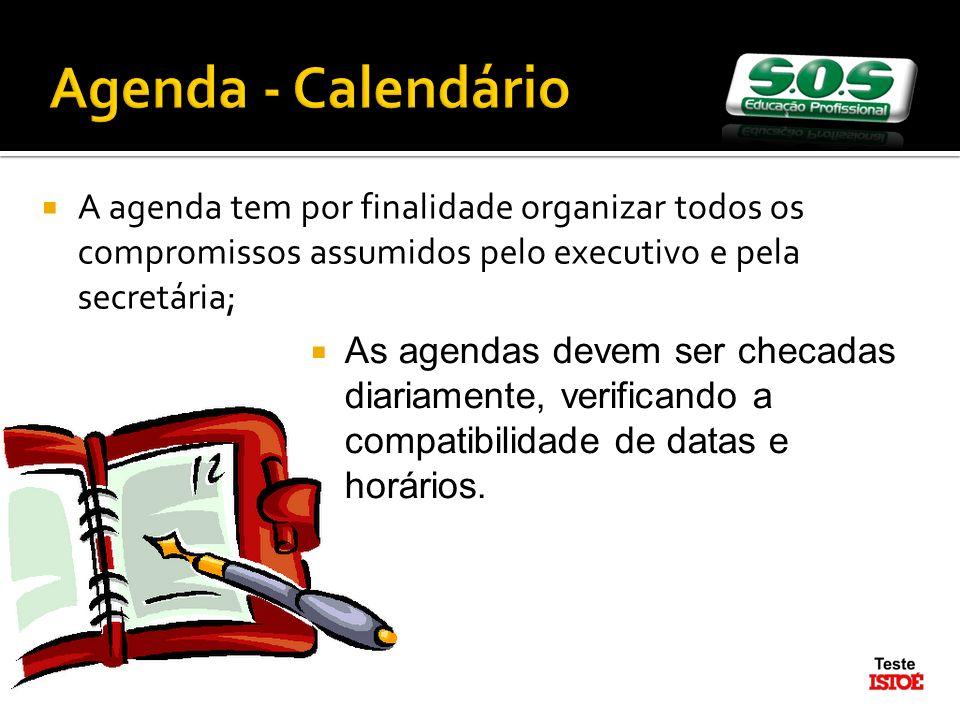 Agenda - Calendário A agenda tem por finalidade organizar todos os compromissos assumidos pelo executivo e pela secretária;