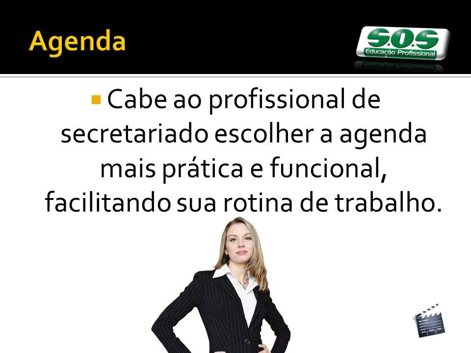 Agenda Cabe ao profissional de secretariado escolher a agenda mais prática e funcional, facilitando sua rotina de trabalho.