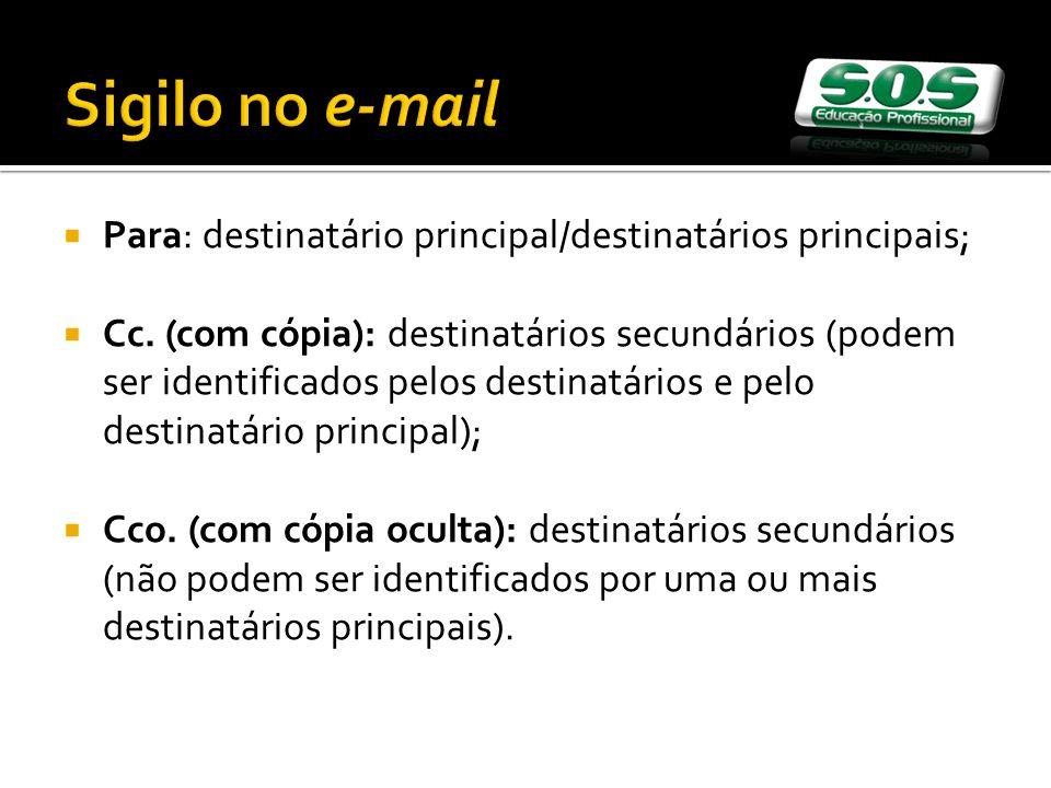 Sigilo no e-mail Para: destinatário principal/destinatários principais;