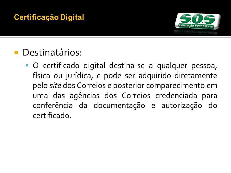 Certificação Digital Destinatários: