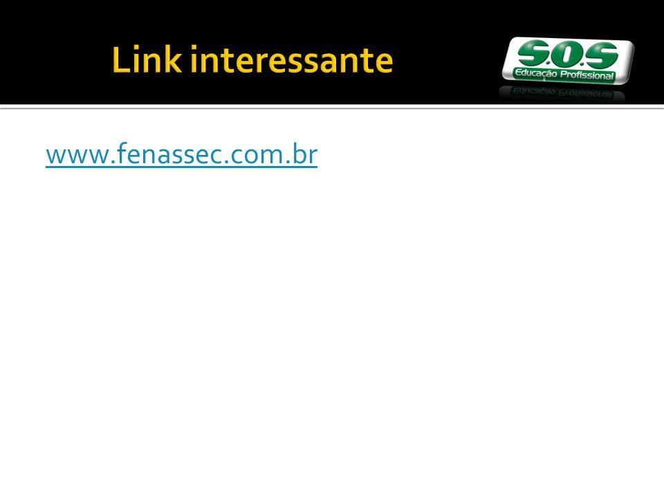 Link interessante www.fenassec.com.br