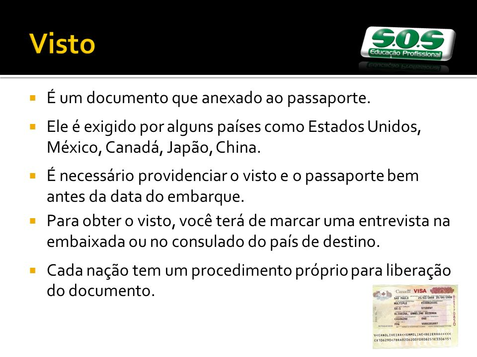 Visto É um documento que anexado ao passaporte.
