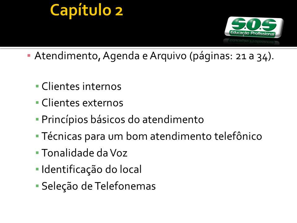 Capítulo 2 Atendimento, Agenda e Arquivo (páginas: 21 a 34).