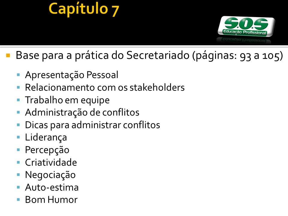 Capítulo 7 Base para a prática do Secretariado (páginas: 93 a 105)