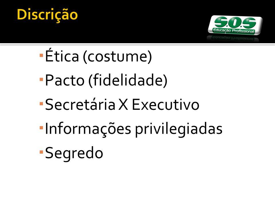 Secretária X Executivo Informações privilegiadas Segredo
