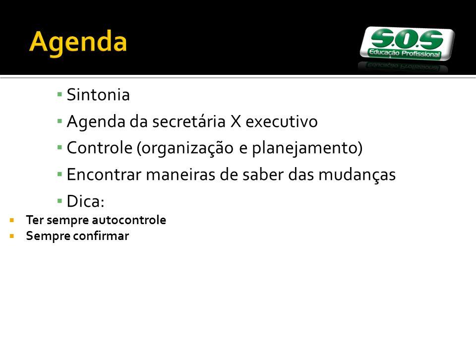 Agenda Sintonia Agenda da secretária X executivo
