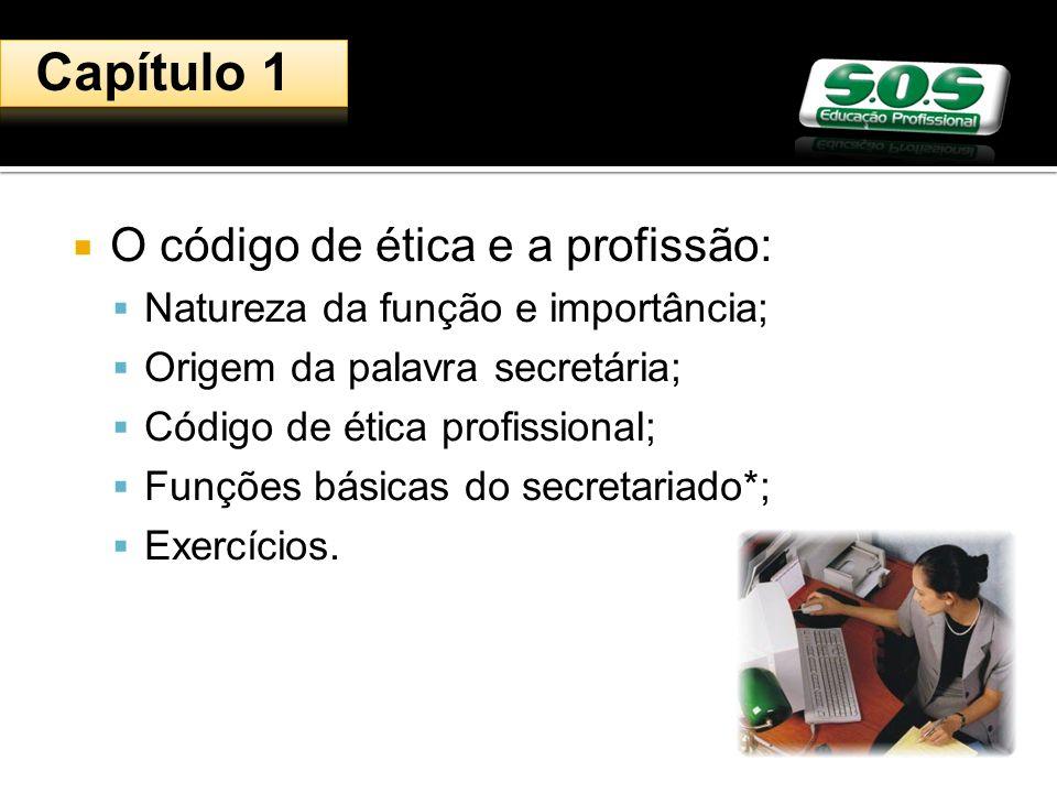 Capítulo 1 O código de ética e a profissão:
