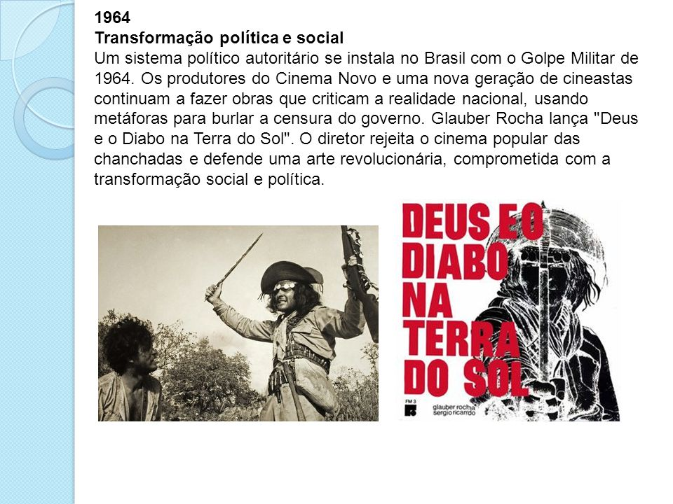 1964 Transformação política e social.