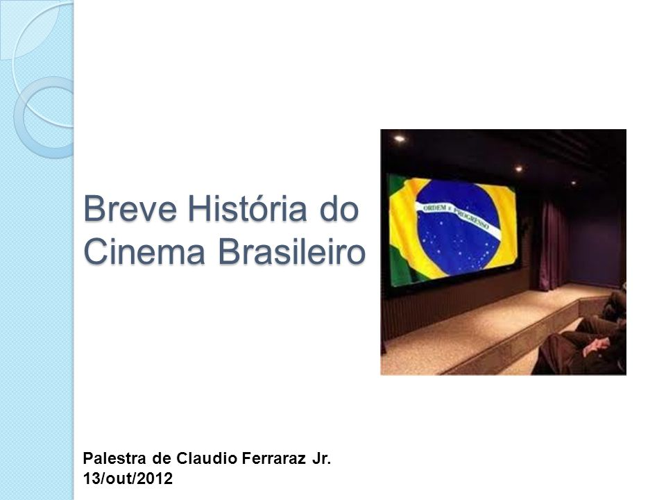 Breve História do Cinema Brasileiro