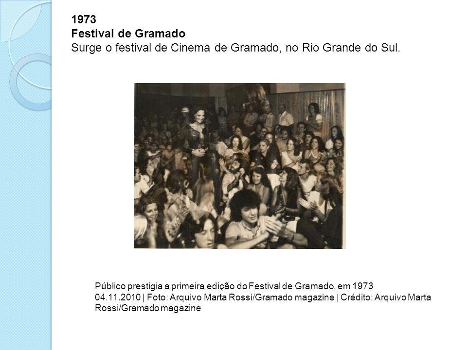 Surge o festival de Cinema de Gramado, no Rio Grande do Sul.