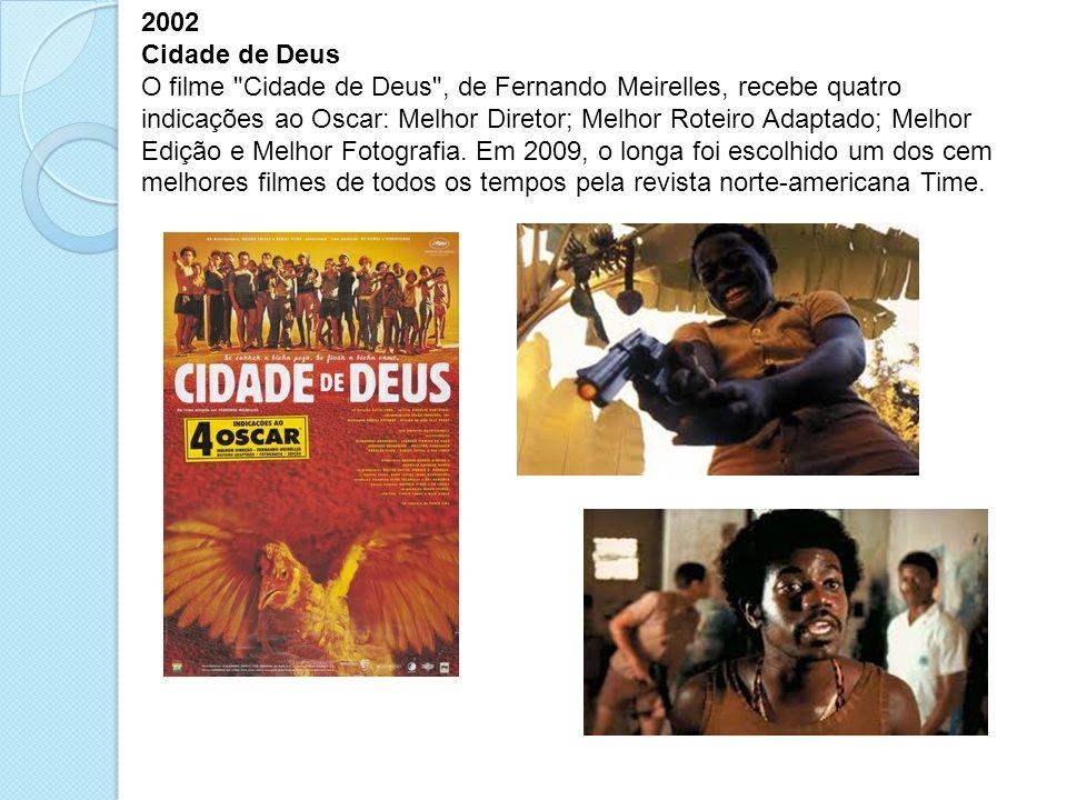 2002 Cidade de Deus.