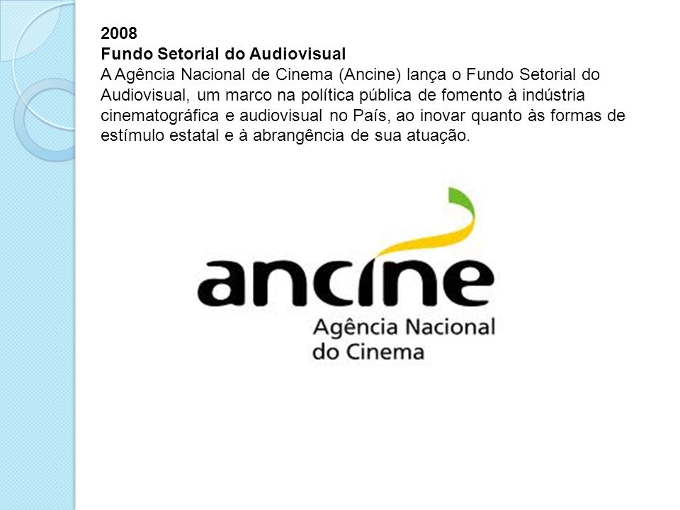 2008 Fundo Setorial do Audiovisual.
