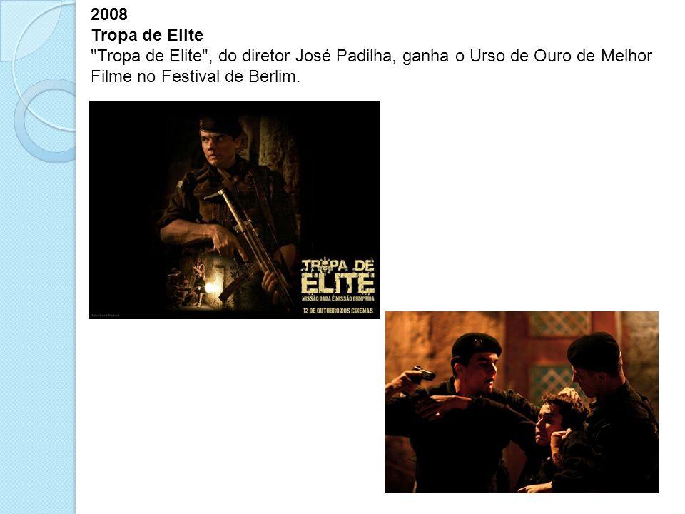 2008 Tropa de Elite.