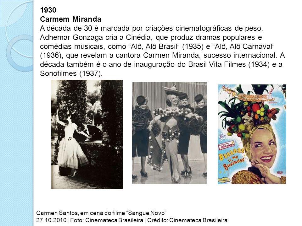 1930 Carmem Miranda.