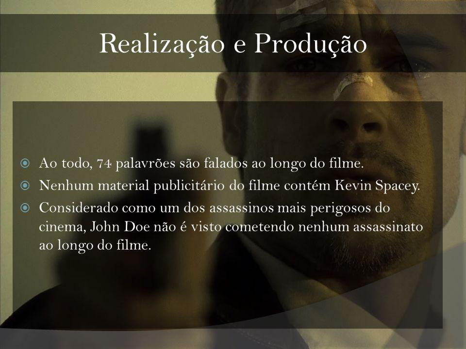 Realização e Produção Ao todo, 74 palavrões são falados ao longo do filme. Nenhum material publicitário do filme contém Kevin Spacey.