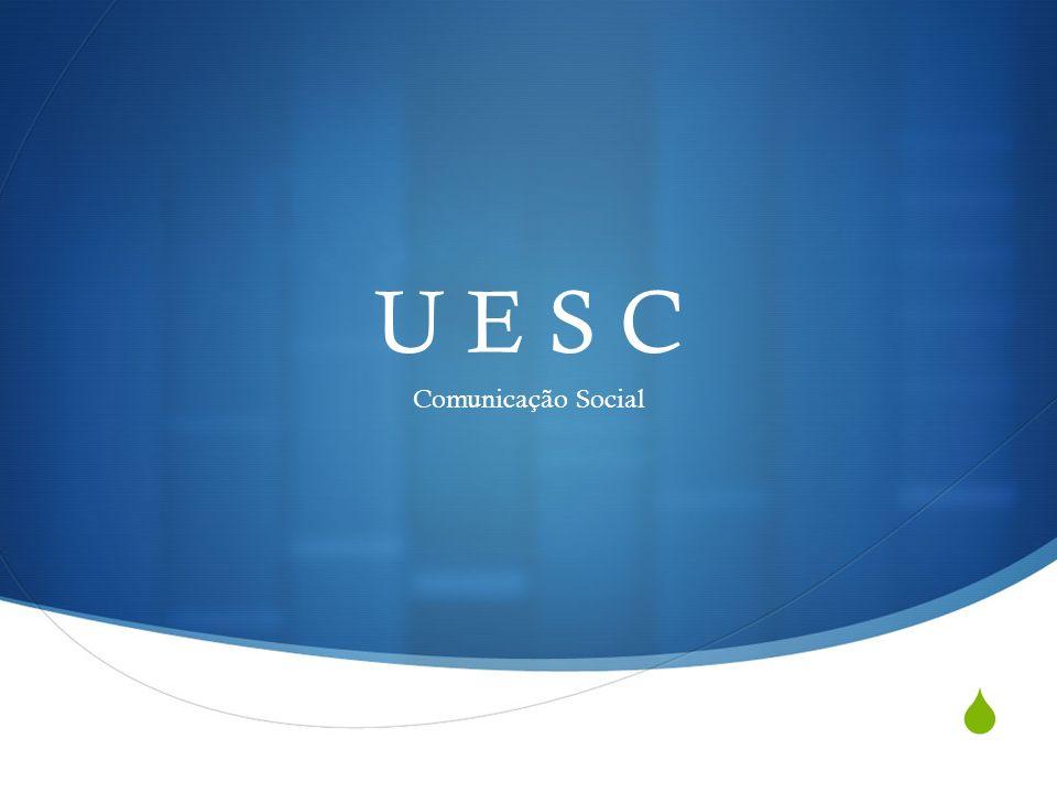 U E S C Comunicação Social