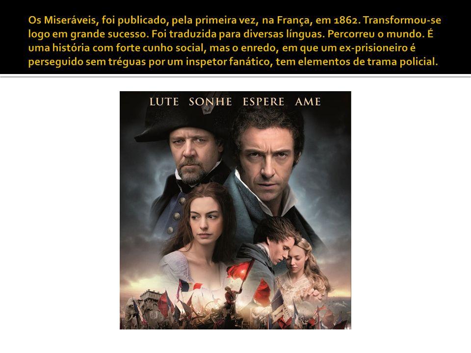 Os Miseráveis, foi publicado, pela primeira vez, na França, em 1862