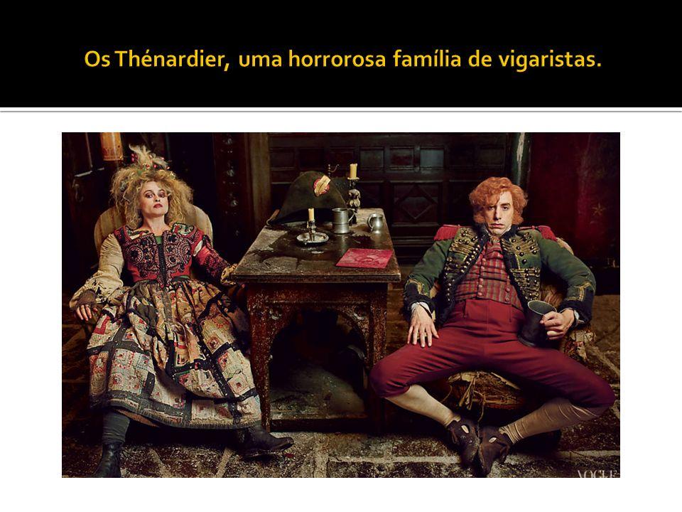 Os Thénardier, uma horrorosa família de vigaristas.
