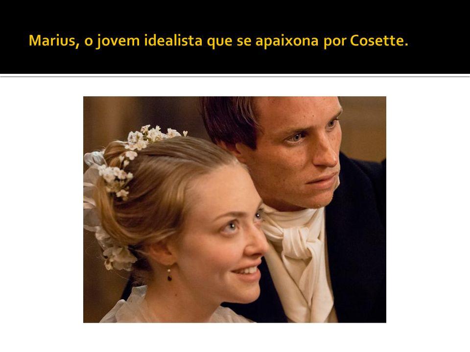 Marius, o jovem idealista que se apaixona por Cosette.